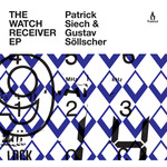 SIECH, Patrick/GUSTAV SOLLSCHER - The Watch Receiver EP (Front Cover)