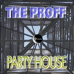 PROFF, The - Party House (Front Cover)