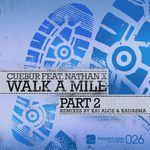 CUEBUR feat NATHAN X - Walk A Mile Part 2 (Front Cover)