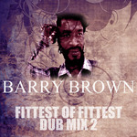 BROWN, Barry - Fittest Of Fittest Dub Mix 2 (Front Cover)