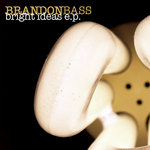 BASS, Brandon - Bright Ideas EP (Front Cover)
