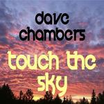 CHAMBERS, Dave - Touch The Sky (Front Cover)