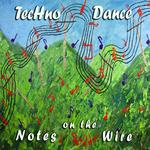 TECHNODANCE - Notes On The Wire (Front Cover)