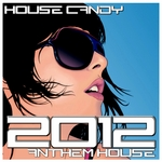 VARIOUS - House Candy: 2012 Anthem House (Front Cover)