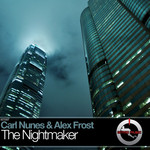 NUNES, Carl/ALEX FROST - The Nightmaker (Front Cover)