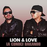 LION & LOVE - La Conoci Bailando (Front Cover)
