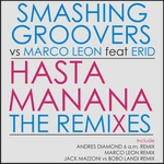 SMASHING GROOVERS vs MARCO LEON feat ERID - Hasta Manana (Front Cover)