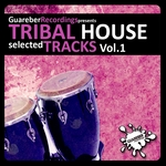 VARIOUS - Guareber Recordings Selected Tribal House Vol 1 (Front Cover)