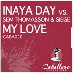 INAYA DAY vs SEM THOMASSON/SIEGE - My Love (Front Cover)