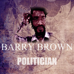 BROWN, Barry - Politician (Front Cover)