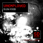 UNEMPLOYED - Slow Food (Front Cover)