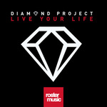 DIAMOND PROJECT - Live Your Life (Front Cover)