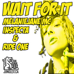 INSPECTA/RIDE ONE feat MELANIEJANE MC - Wait For It (Front Cover)