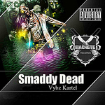 VYBZ KARTEL - Smaddy Dead (Front Cover)