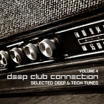 VARIOUS - Deep Club Connection Vol 4 (Selected Deep & Tech Tunes) (Front Cover)