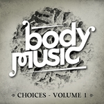 VARIOUS - Body Music (Choices Vol 1) (Front Cover)