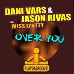 VARS, Dani/JASON RIVAS feat MISS LYNTTY - Over You (Front Cover)