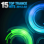 VARIOUS - 15 Top Trance Hits 2012-02 (Front Cover)
