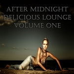 After Midnight Delicious Lounge, Vol 1 (Luxury Sunset Chill Out Player)
