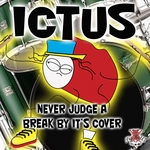 ICTUS - Never Judge A Break By Its Cover (Front Cover)