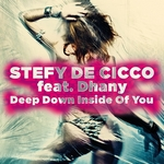 DE CICCO, Stefy feat DHANY - Deep Down Inside Of You (Front Cover)