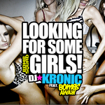 DJ KRONIC/BOMBS AWAY - Looking For Some Girls (Front Cover)
