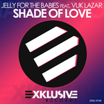 JELLY FOR THE BABIES feat VUK LAZAR - Shade Of Love EP (Front Cover)