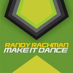 RACHMAN, Randy - Make It Dance (Front Cover)