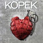 KOPEK - Love Is Dead (Front Cover)