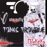TONIC TROUBLE - Eclektica (Front Cover)