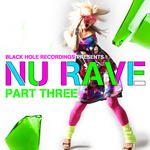 VARIOUS - Black Hole Recordings Presents NU Rave Part 3 (Front Cover)