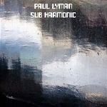 LYMAN, Paul - Sub Harmonic (Front Cover)
