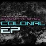 MONACI, Mauro feat GIORGIO MARTIGNAGO - Colonial EP (Front Cover)