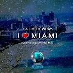 CAJJMERE WRAY - I Love Miami (Front Cover)