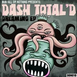 DASH TOTAL D - Dreaming EP (Front Cover)