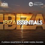 GASPERINI, Florian/JOSE MARIA RAMON/VARIOUS - Ibiza Essentials Presents Florian Gasperini & Jose Maria Ramon (unmixed tracks) (Front Cover)