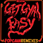 POPCAAN - Get Gyal Easy Remixes (Front Cover)