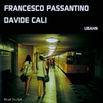 PASSANTINO, Francesco - Ubahn (Front Cover)