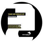 OVERMINDZ - Take My Rules (Front Cover)
