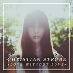STROBE, Christian - Love Without Love (Front Cover)