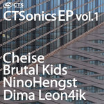 CHEISE/BRUTAL KIDS/NINOHENGST/DIMA LEON4IK - CTSonics EP Vol 1 (Front Cover)