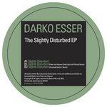 DARKO ESSER - The Slightly Disturbed EP (Front Cover)