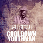 JAH STITCH - Cool Down Youthman (Front Cover)