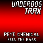 PETE CHEMICAL - Feel The Bass (Front Cover)