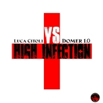 CITOLI, Luca/DOMER 10 - High Infection EP (Limited Edition) (Front Cover)