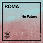 ROMA - No Future EP (Front Cover)