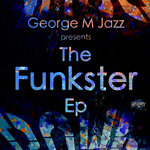GEORGE M JAZZ - The Funkster EP (Front Cover)