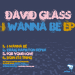 GLASS, David - I Wanna Be EP (Front Cover)