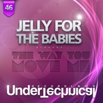 JELLY FOR THE BABIES - The Way You Move Me (Front Cover)