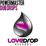POWERMASTER - Dub Drops (Front Cover)